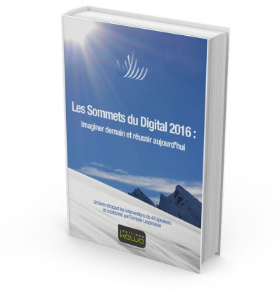 les-sommets-du-digital-2016-imaginer-demain-et-reussir-aujourdhui
